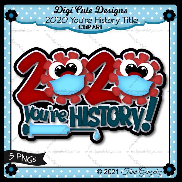 2020 You're History Title Clip Art-virus, coronavirus, pandemic, mask, needle, syringe, vaccine, vaccination, drop, germ, New Year