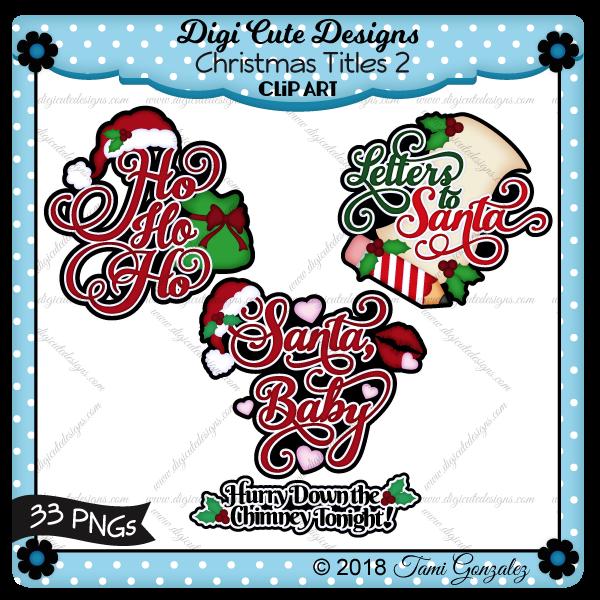 Christmas Titles 2 Clip Art-Ho Ho Ho, Santa bag, Santa hat, Letters to Santa, pencil, holly, paper, Santa Baby, kiss, heart