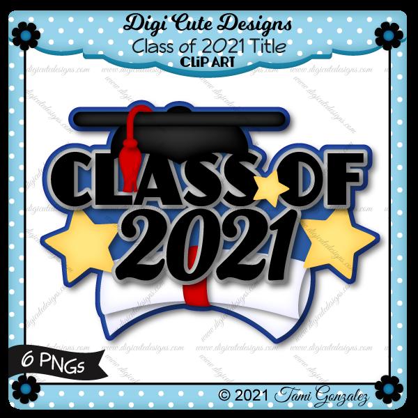 Class of 2021 Title Clip Art-school, graduation cap, diploma, star