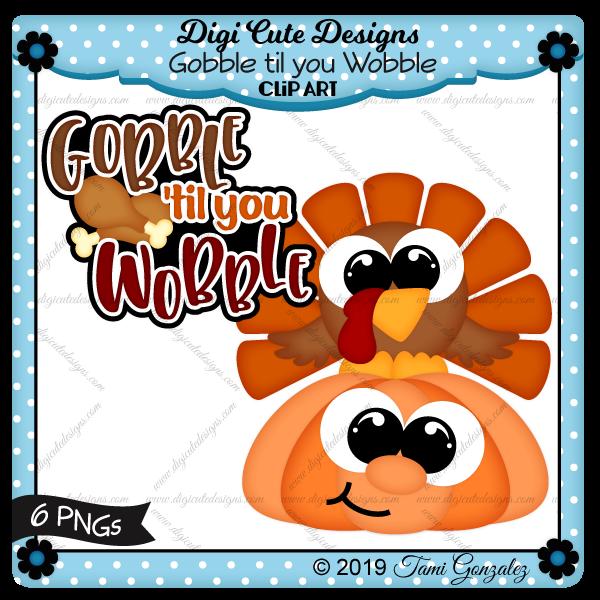 Gobble til you Wobble Clip Art-Thanksgiving, Turkey, turkey leg, pumpkin
